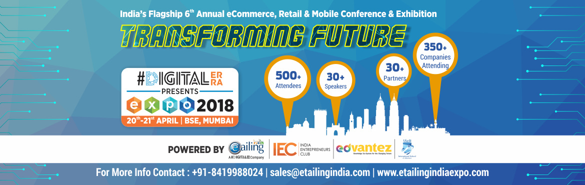 Book Online Tickets for eTailing India Expo Mumbai 2018, Mumbai. eTailing India Expo Mumbai 2018: India's Flagship 6th Annual eCommerce, Retail & Mobile Conference & Exhibition: eCommerce is evolving faster than ever, blink and you\'ll miss the next big thing. eTailing India provides you with a confe