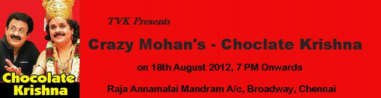 Book Online Tickets for Chocolate Krishna - Crazy Mohan\'s comed, Chennai. Chocolate Krishna - Play by Cine Fame Crazy Mohan. The story revolves around Madhu, a sales executive in a company that manufactures chocolates. Despite his hard work, he does not get rewarded appropriately.  He has several problems at his home - a