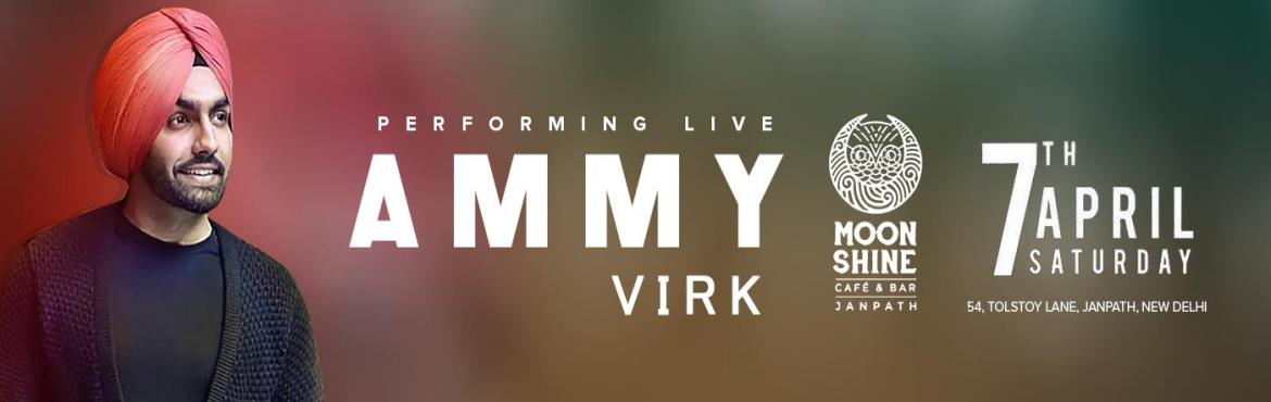 Book Online Tickets for Ammy Virk Live And Loud, Delhi. Yaar Amli and jatt da sahara famed singer- Ammy Virk is coming to perform LIVE & louds at Moonshine Cafe & Bar in Janpath, New Delhi on 7th April. So get your party shoes on and practise your dance moves because Ammy's voice is sur