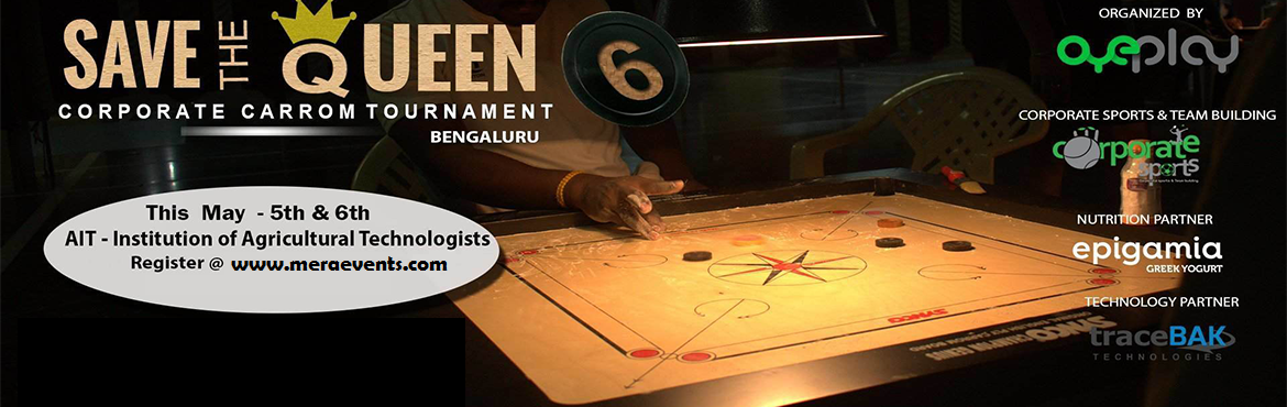 Book Online Tickets for 6th Save the Queen Corporate Carrom Tour, Bengaluru. General Rules:1. This tournament is only for corporate player2. Fixture will be created by the organizing team and once published will not be changed on individual request. Fixture will be based on the ranking published on Corporate sports.. To save