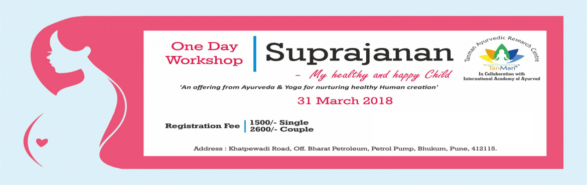 Book Online Tickets for SUPRAJANAN - Healthy Baby, Bhukum.  SUPRAJANAN is the concept of acclimatizing your body before conceiving a baby. The main objective is to have a Physically, Psychologically and Spiritually Healthy Baby. It is an all day workshop for ready to be parents..!