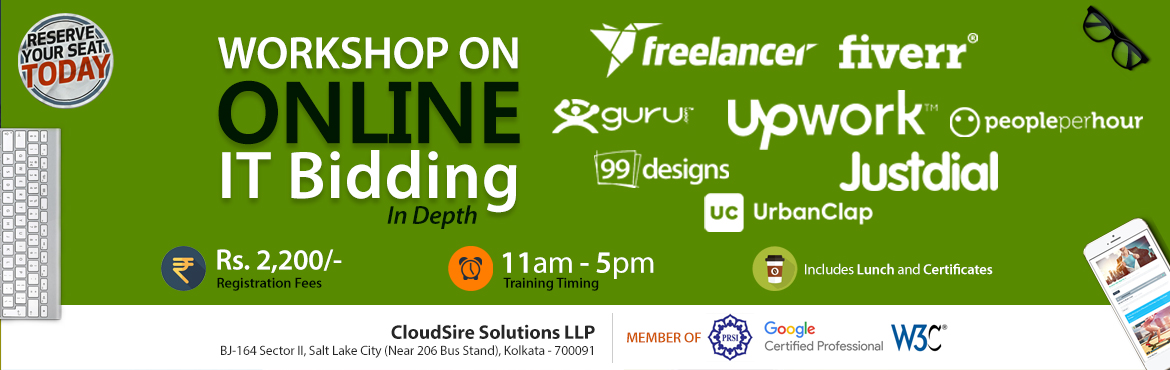Book Online Tickets for Workshop on Online Bidding (IT Marketing, Kolkata. CloudSire Solutions LLP has evolved inOnline Bidding industry seeing that people are driven by half-baked knowledge about the techniques. People are mostly not updated about the latest developments in this front. Lack of awareness, mis-concepti