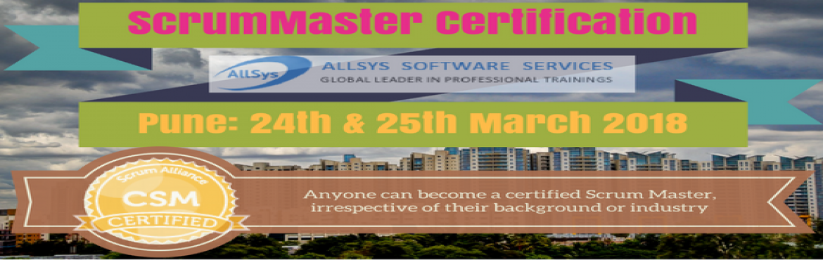 Book Online Tickets for Certified Scrum Master Training in Pune, Pune. Greetings from AllSys! Looking for CSM Training course? Our Certified Scrum Master certification course provides massive knowledge for your career growth and helps with better opportunity! About Course: In our interactive and hands on Scrum Master Ce