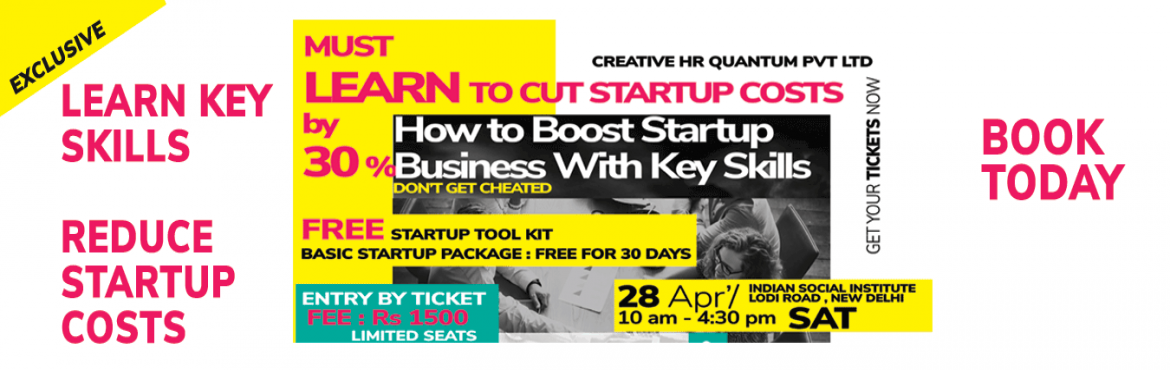 Book Online Tickets for MUST LEARN TO CUT STARTUP COSTS by 30 Pe, New Delhi.  LEARN TO CUT STARTUP COSTS: How to Boost Your Startup Business With Key Skills : Dont Get Cheated  Cut business costs byatleast 30%by developing Key Skills and20 easy to apply action cum caution points  Every part