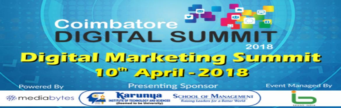 Book Online Tickets for Digital Marketing Summit 2018 @ Coimbato, Coimbatore. Theme -   Think Big | Execute Smart | Deliver Growth Today, digital marketing leaders are expected to guide strategic decision-making and drive revenue growth. The Digital Marketing Conclave 2018 will discuss how to bring digital marketing visio