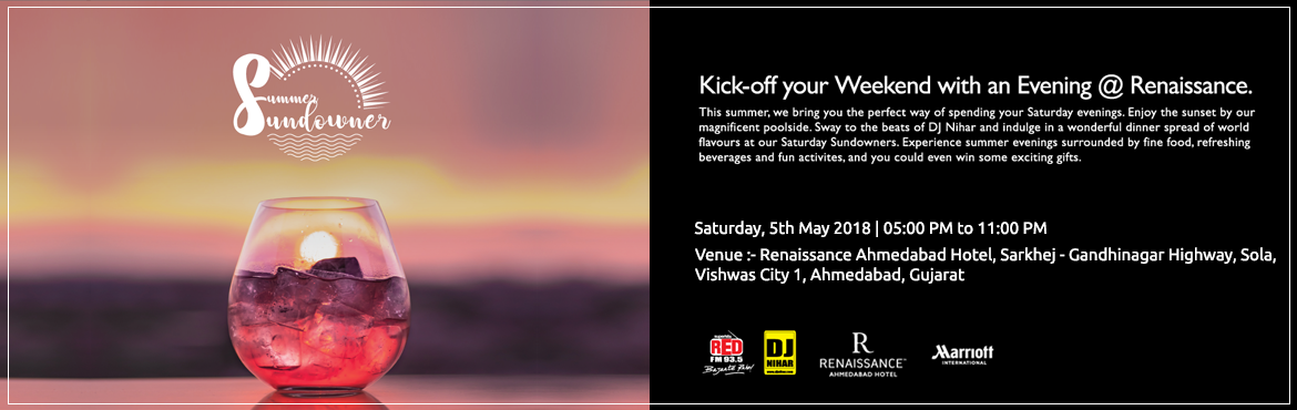 Book Online Tickets for Evening @ Renaissance by DJ NIHAR - 5th , Ahmedabad.  Event by DJ NIHAR.  Inclusions: ·        Pool Party .        Live IPL Screening ·        Non Stop Music by DJ NIHAR ·&