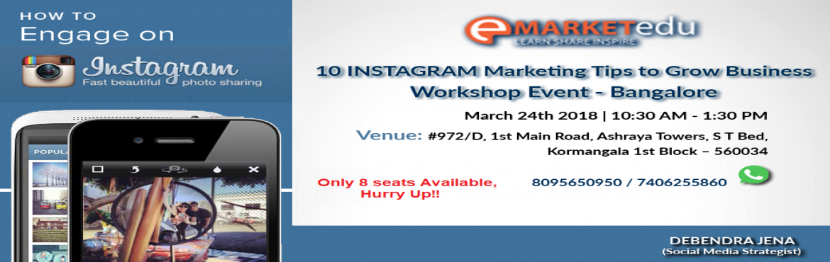 Book Online Tickets for Free Workshop 10 Instagram Marketing Tip,  Bangalore.  We are very excited to announce one-day Instagram Marketing free workshop at ourinternet marketing academy, eMarketeducationto grow business. In this workshop, you will learn Instagram 10 key marketing strategies to grow both audie