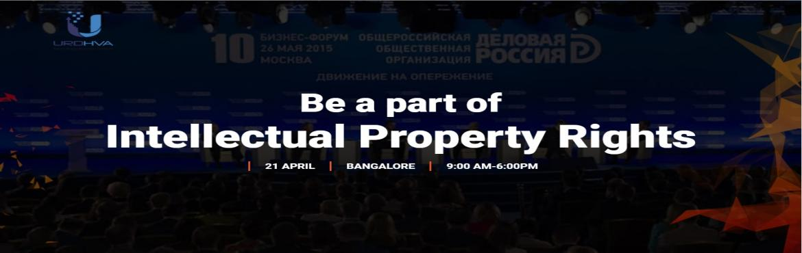 Book Online Tickets for Intellectual Property Rights - IPR , Bengaluru. It is proposed to Organise Workshop on Intellectual Property Law, Cyber Law and On Taxation. The main focus of the Workshop will be on Intellectual Property Law and Cyber Law which is catching the entire world in the present Digital age. Therefore, I