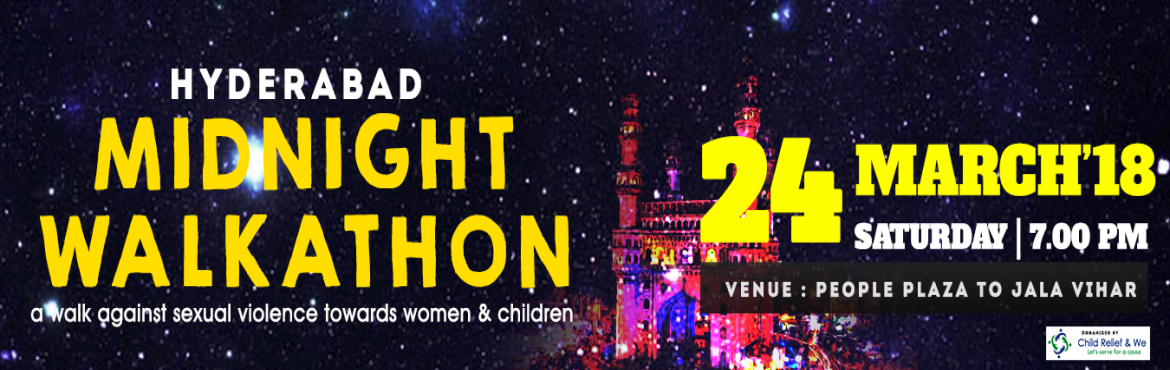Book Online Tickets for Hyderabad Midnight Walkathon, Hyderabad.   OVERVIEW    Child relief and We is such an organization which won't operate inside an air conditioned office. You can just find us at some of the slums in Bangalore amongst future Indian young souls who now needs some hands to