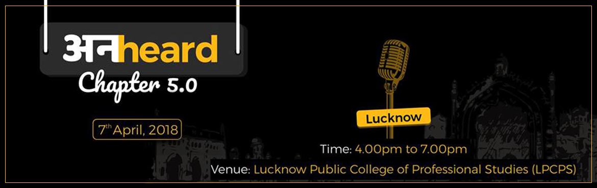 Book Online Tickets for Unheard Chapter 5.0 -  Lucknow , Lucknow.  Muskuraiye aap Lucknow mein hain!        Unheard is an event which gives you a chance to pour your heart out. This can be in the form of poetry, a story in any other art form. This time it is happening in your own city Lucknow. So, le