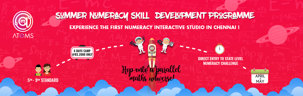 Book Online Tickets for Summer Numeracy Skill Development Progra, Chennai.  Numeracy SkillDevelopment Programme       NSDP accelerated mental arithmetic summer camp delivered by a specially trained educator to get a hands-on experience to discover the wonder of Maths. This will entice your Chil