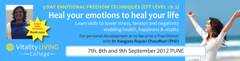 Book Online Tickets for Emotional Freedom Techniques Training In, Pune.  Emotional Freedom Techniques (EFT Level 1 & 2) with International Trainer and speaker Dr Rangana Rupavi Choudhuri Learn skills to heal past events, stresses, physical tension, limiting beliefs and negativity creating health, happiness and vita