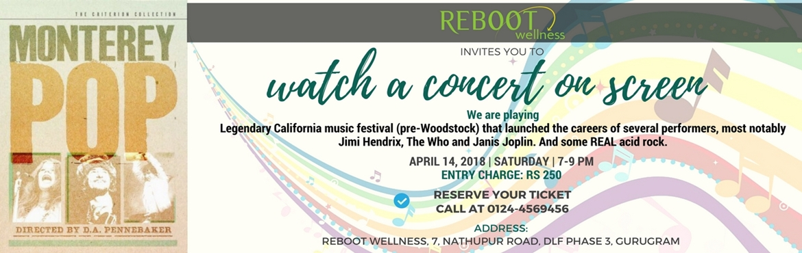 Book Online Tickets for Music Concert on Screen, Gurugram. Reboot Wellness invites you to Jazz & Blues. Monterey Pop  Legendary California music festival (pre-Woodstock) that launched the careers of several performers, most notably Jimi Hendrix, The Who and Janis Joplin. And some REAL acid rock.  Pr