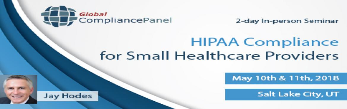 Book Online Tickets for Training for Small Healthcare Providers , Salt Lake .           Overview:    Being in compliance with HIPAA involves not only ensuring you provide the appropriate patient rights and controls on your uses and disclosures of protected health information, but you also have the