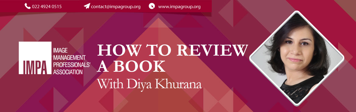 Book Online Tickets for How to Review a Book, Vadodara. Diya Khurana is a senior Image Consultant from Vadodara. Ms Diya Khurana has done book review sessions for ICAI for over 4 years.She has also conducted these sessions for almost 500+ kids.   Benefits/ Take aways for the Consultants: 1. Enhanced