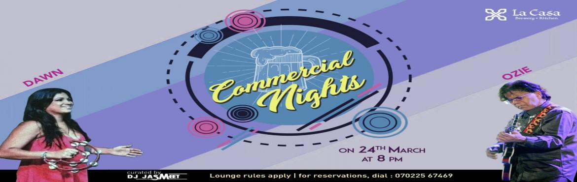 Book Online Tickets for Commercial Nights - La Casa Brewery	, Bengaluru. Spend this Saturday evening in the most happening place in Bangalore with amazing live music of father-daughter duo (Dawn and Ozie)       Beers on Tap     Villa Weissbier - Our Weissbier made with a typical rat