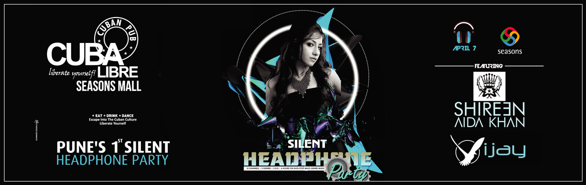 Book Online Tickets for Silent Headphone Party @ cuba libre seas, Pune.  The Cuban Club goes quiet for their first ever Silent Headphone Party! A Silent Experience at Cuba Libre with great music from DJ Shireen along with Vijay and Sakshi, open bar, scrumptious food, and a super phenomenal ambience to create a one o