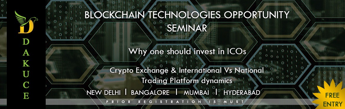 Book Online Tickets for DAKUCE Blockchain and Cryptocurrency Sem, Bengaluru. This seminar will give you the potential of BlockChain industry and opportunities to encash the blockchain boom.  Potential of International Cryptocurrency exchange and it\'s growth rate. What is the  Return on Investment(ROI) one can expect in
