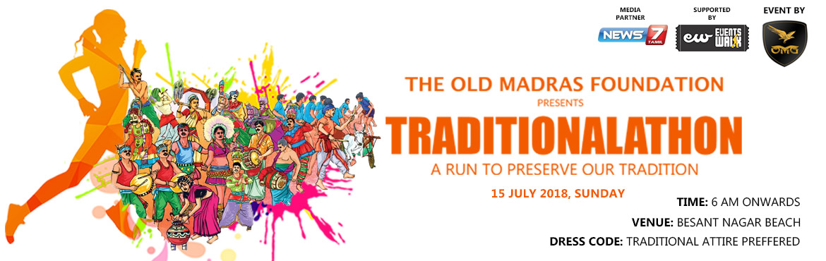 Book Online Tickets for Traditionalathon, Chennai.  TraditionalathonSculpting on the platform being 'a medium of social change', the contribution and championing of social cause is ingrained into the ethos of The Old Madras Foundation and Events walk has become a skilled sculp