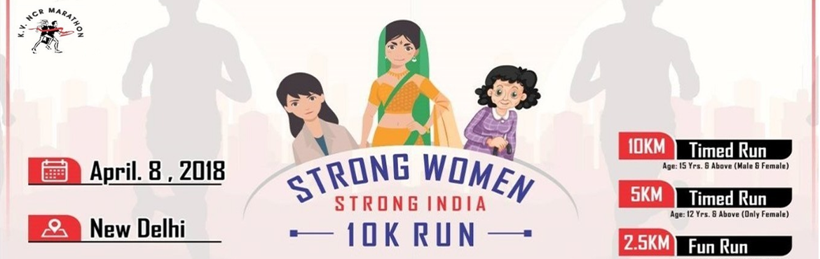 Book Online Tickets for Strong Women Strong India 10K Run, New Delhi. 1 ) 10 Kms. M/F Run Start Time : 05:30 AM .2 ) 5Kms. Run Only FemaleRace Start Time : 6:00 AM .3) 2.5 Kms. Fun Run only FemaleRace Start Time : 06:30 AM .All The Participants will get water, Energy Drink & first Aid on per
