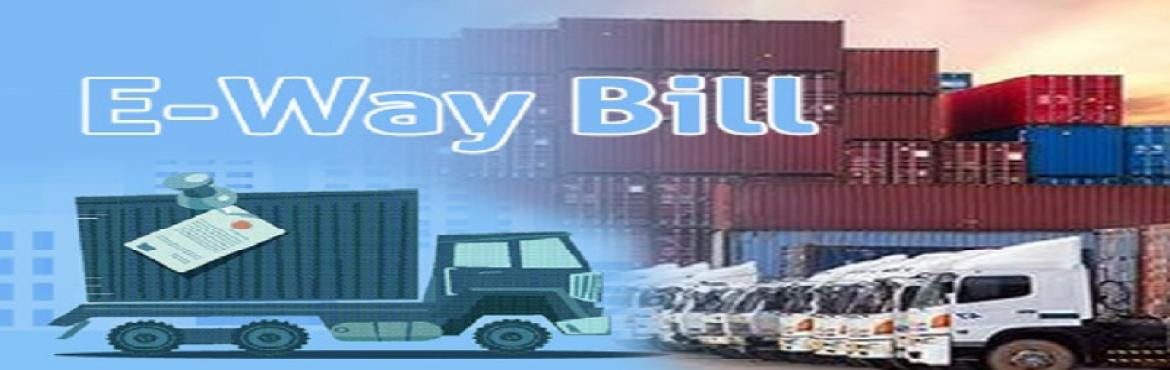 Book Online Tickets for E-WAY Bill and GST return Filing With Re, Mumbai. Description Overview From1-April 2018, Movement of Goods via E-way Bill would be MANDATORY Under this bill, every transporter will have to carry a system-generated bill to move from goods from one place to another This workshop aims to explain