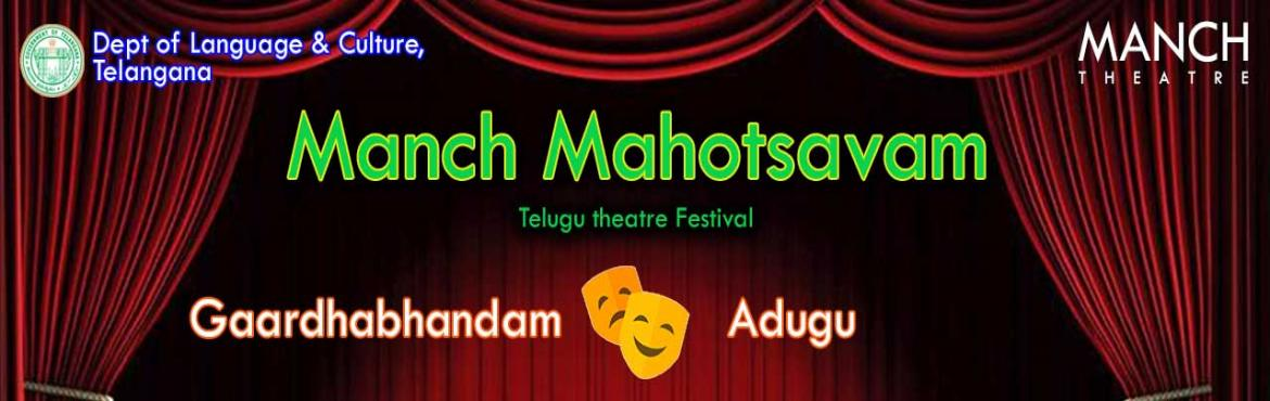 Book Online Tickets for Manch Mahotsavam, Hyderabad. Manch Mahotsavam is a month-long event with 4 huge productions involving 8 plays, performed by 50+ artists. As part of that 4th week on April 1st, they have two plays,Gardhabhandam andAdugu. GardhabandamGardhabandam is an eminent play by