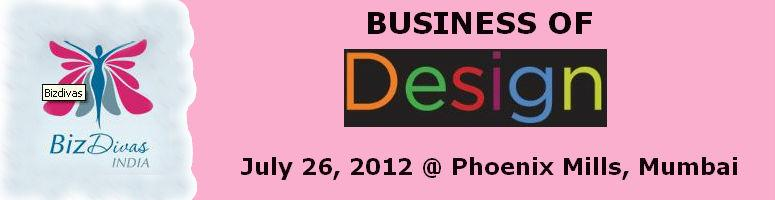 Book Online Tickets for Business of Design, Mumbai. We are a diverse group at Biz Divas-there are apparel designers, industrial designers, accessories and jewelry manufacturers, interior decorators, corporate gift makers etc- all with one common interest-design. Let us meet to explore ideas and best p