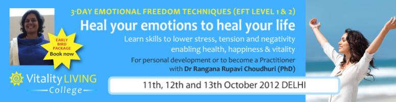 Book Online Tickets for Emotional Freedom Techniques - 3 day int, NewDelhi. Emotional Freedom Techniques (EFT Level 1 & 2) with International Trainer and speaker Dr Rangana Rupavi Choudhuri