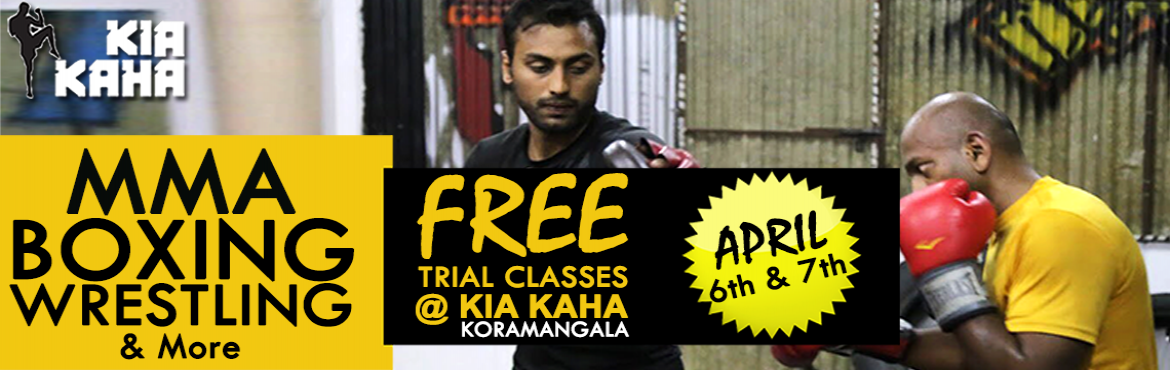 Book Online Tickets for FREE Trial Classes at KIA KAHA, Koramang, Bengaluru. Join us for free trial class sessions on Boxing, MMA, Kick boxing, Muay Thai, Wrestling, etc at KIA KAHA - Koramangala on 6th & 7th of April and become a fighter not just an athlete. Get trained from the experts and prepare to achieve your life g