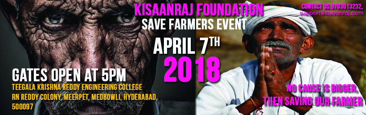 Book Online Tickets for Save Farmers , Medbowli.  Kisaanraj - Save Farmers event is all about supporting farmers . We  have celebrities Actor Navdeep , Actress Santoshi Sharma, Roll Rida Singer, RJ Chaithu and Youtube Fame My village show supporting our event. Followed by few dignita
