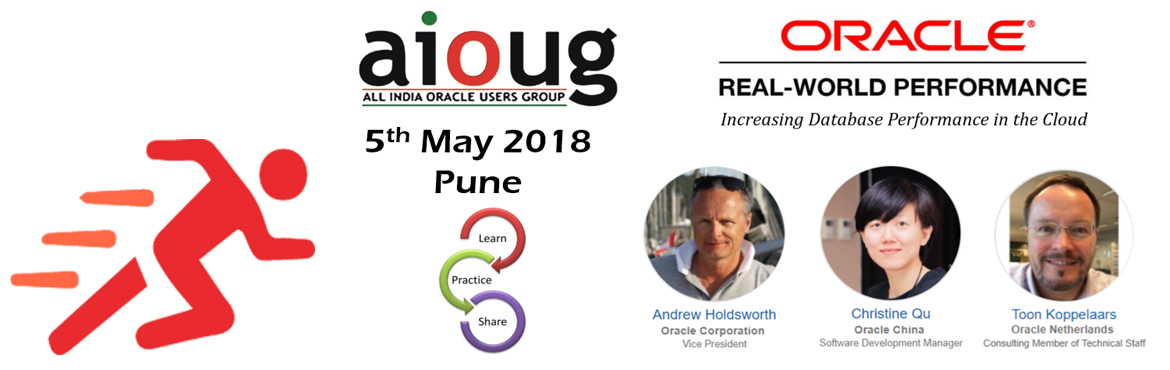 Book Online Tickets for AIOUG - Oracle Real World Performance To, Pune.  AIOUG – Oracle Real World Performance Tour 2018  Event Theme Increasing Database Performance in the Cloud   The Real-World Performance (RWP) Group is part of the Oracle Database Development organization. Engineers in the RWP gro