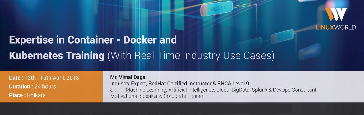 Book Online Tickets for Industry Level Docker Kubernetes Trainin, Kolkata.   DevOps - THE NEED OF THE DAY ------------------------------------------------------------------------------ Learn from Mr. Vimal Daga - Industry Expert with Real-Time Use Cases As per the Survey - Over 53 percent of Indian IT leaders