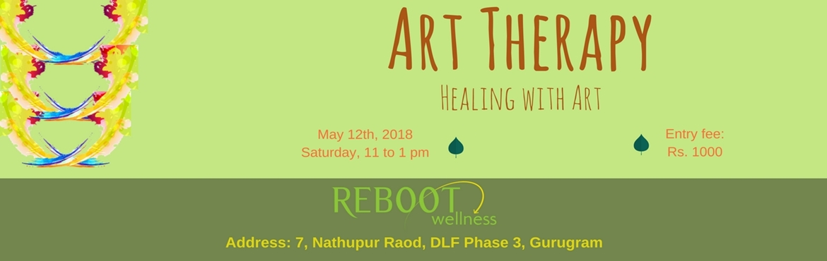 Book Online Tickets for Art Therapy, Gurugram.  Art Therapy by Reboot Wellness utilizes art and a range of other active experiences to identify and address hidden or subconscious issues. The versatility of art therapy makes it accessible to a range of different people. It can be particularly
