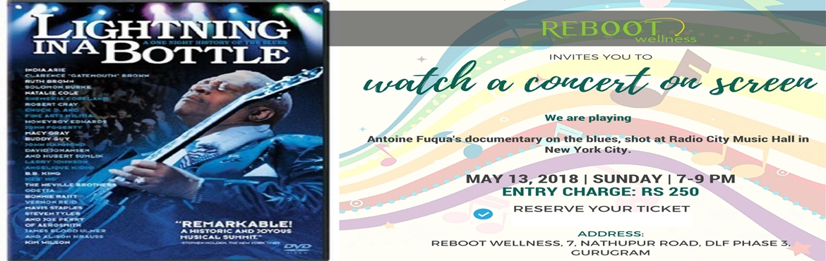 Book Online Tickets for Music Concert on Screen , Gurugram. Lightning in a bottle  Antoine Fuqua\'s documentary on the blues, shot at Radio City Music Hall in New York City.       Price: 250/- per person       Address: 7 Nathupur Road, DLF Phase 3, Gurugram