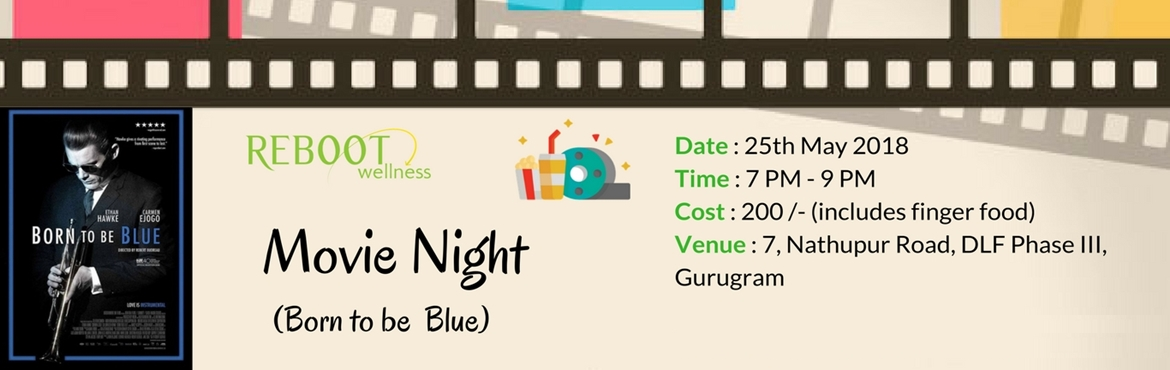 Book Online Tickets for Movie Night : Born to be Blue, Gurugram. Movie Night: Born to be Blue About the movie  Born to be Blue starring Ethan Hawke is a re-imagining of jazz trumpeter Chet Baker\'s life in the 60\'s. When Chet stars in a film about himself, a romance heats up with his costar, the enigmatic Jane (C