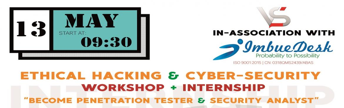 Book Online Tickets for Workshop + Internship - Ethical Hacking , Hyderabad. 1-day on-field workshop + 2 weeks online Training + 3 months Internship with Imbuedesk as \