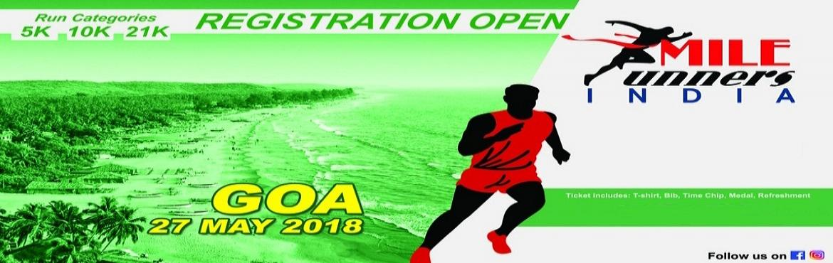 Book Online Tickets for GOA 5K, 10K, 21K MARATHON, Goa. Mile Runners India Half Marathon Goa, 27th May2018 We will start with warm up exercises, some music and close with cool down stretches. Half Marathon and 10Kcategories with Timing chip. 5K (Non Competitive) Medallion and excited coupons f