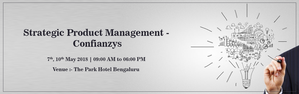Book Online Tickets for Strategic Product Management - Confianzy, Bengaluru. About The Event    Confianzys - Blackblot is the most open, comprehensive expertise in strategic thinking, strategic product planning and strategic marketing. It is the only global certificate program that it is suitable for all key roles a