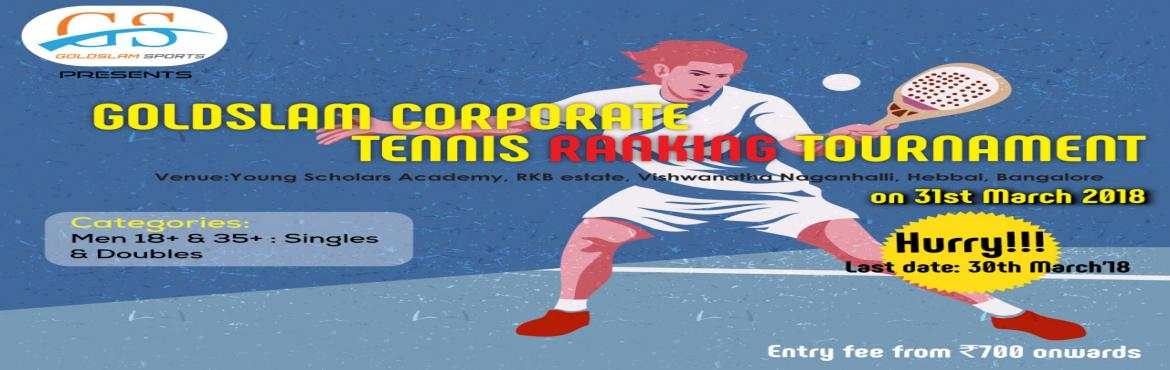 Book Online Tickets for Goldslam Corporate Tennis Tournament, Bengaluru.   Get ready for the goldslam tennis party !!!!!  This is a RANKING tournament wherein all the players will be ranked based on their performance in the tournament.   INCLUSIONS : TROPHIES , ALL WATER ,DRINKS, FRUITS SUPPORT, music, lots