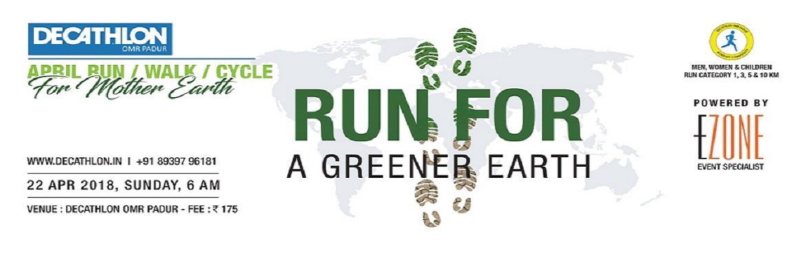Book Online Tickets for DECATHLON Run Series - Run for Greener E, Chennai. Run for EARTH which spins 940 Million Kms a year just for us. You may be Black, Brown or White ~ but united as a species, we hope for a Greener World