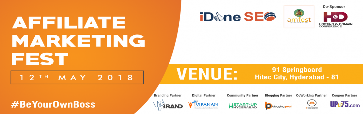 Book Online Tickets for Affiliate Marketing Fest - 2018, Hyderabad. Welcome to the Affiliate Marketing Fest on May,12th at 91SpringBoard, Hitec City, Hyderabad. Affiliate Marketing Fest Goal Is To Educate & Aware Youth On Self Employment Career Opportunities and Discuss on Industry Updates. Walk in at 9 :30 AM fo