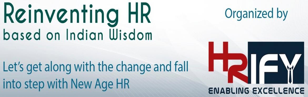 Book Online Tickets for Reinventing HR - Based on Indian Wisdom, Mumbai.   Are you an HR Professional, a Business Leader, or the CEO?   Do you want to get the excellence with enhancing your skills in Creative Thinking | HR Reinvention | Creative Problem Solving | HR Business Partner?   But How? HRify has th