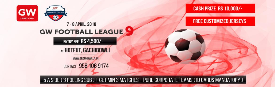 Book Online Tickets for GW Football League-9, Hyderabad. Event Overview Highlights & Format of the tournament: 1. Total Cash Prize of Rs 10,000/- 2. Get min 3 games 3. Customized* (Name & No. and team logo) Team Jerseys for 7 members 4. Corporate teams. 5. 30 min game ( 14-2-14) General Rules: 5 a