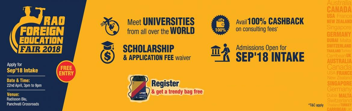Book Online Tickets for RAO Foreign Education Fair 2018, Ahmedabad. Do you aspire to study abroad but are stymied by lack of information and resources?  Pre-register to schedule personal interview with university representatives and get a free trendy bag Foreign Education Fair organized by Rao Consultants is a o