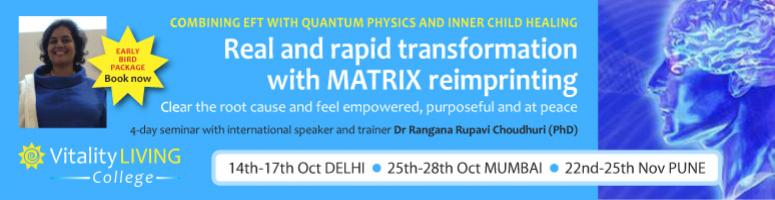 Book Online Tickets for Matrix Re-imprinting Training - 4 day Tr, Gurugram. MATRIX REIMPRINTING INDIA