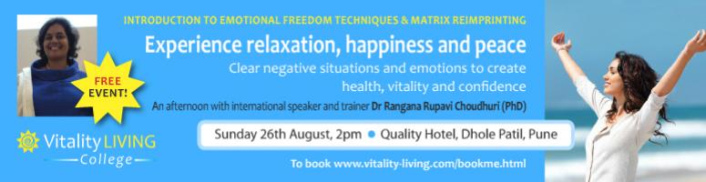 Book Online Tickets for FREE Introduction to Emotional Freedom T, Pune. FREE Introduction to EFT & Matrix Reimprinting with Dr Rangana Rupavi Choudhuri (PHD)