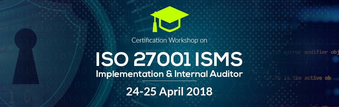 Book Online Tickets for ISO 27001 ISMS Implementation and Intern, Mumbai. Course Contents: This course will cover following topics:  Introduction to Information security System principles and Concepts Detailed introduction to ISO/IEC 27001:2013( ISO 27001) and the related series of standards ISMS Requirements Definition, S