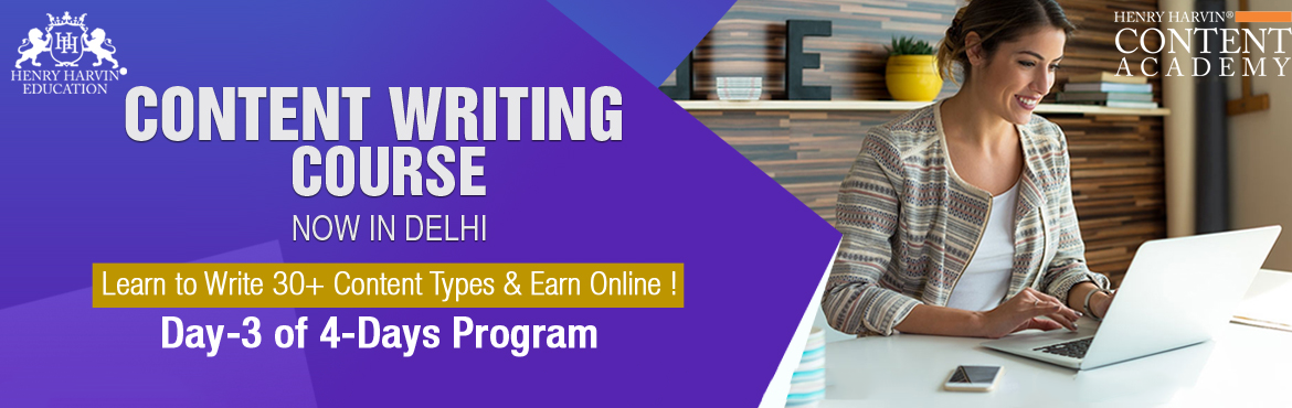 Book Online Tickets for Content Writing Course By Henry Harvin E, New Delhi. Henry Harvin Educationintroduces 8 hours Classroom Based Training and Certification course on content writing creating professional content writer, marketers, strategists. Gain Proficiency in creating 30+ content types and become aC