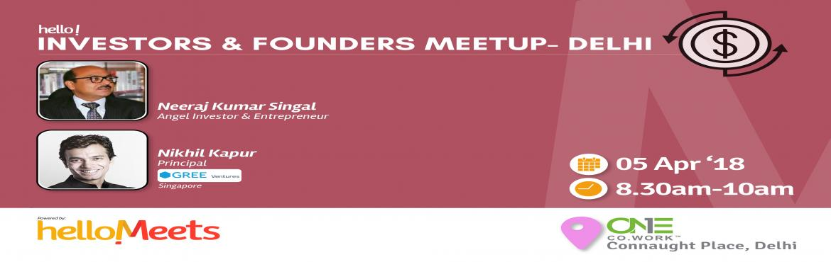 Book Online Tickets for Investors And Founders Meetup , Delhi.      About Neeraj: Neeraj Kumar Singal, Angel Investor & Entrepreneur Member of• IAN (Indian Angel Network)• Mumbai Angels• LetsVenture• HBS Alumni Angels Areas of Investments• Artificial Intelligence• Big