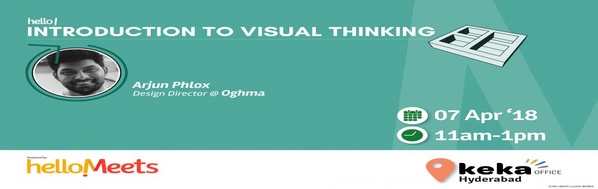Book Online Tickets for Introduction to Visual Thinking, Hyderabad.    About the Speaker: Arjun Phlox, Design Director at Oghma  With a Bachelors Degree in Electronics and Communications Engineering from JNTU Hyderabad, Arjun helps in transforming digital product experiences for Fortune 50 at Oghma